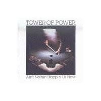 Purchase Tower Of Power - Ain't Nothin' Stoppin' Us Now