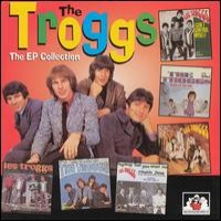 Purchase The Troggs - The EP Collection