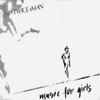 Purchase Twice A Man - Music For Girls