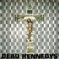 Purchase Dead Kennedys - In God We Trust, Inc. (EP) (Vinyl)