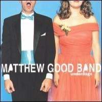 Purchase Matthew Good Band - Underdogs