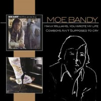Purchase Moe Bandy - Hank Williams, You Wrote My Life/Cowboys Ain't Supposed to Cry
