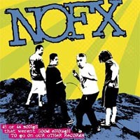 Purchase NOFX - 45 Or 46 Songs That Weren't Good Enough To Go On Our Other Records CD 1