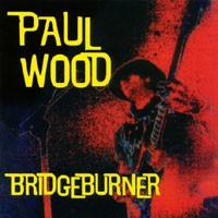 Purchase Paul Wood - Bridgeburner