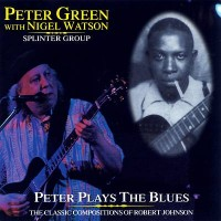 Purchase Peter Green - Peter Plays the Blues: The Classic Compositions of Robert Johnson