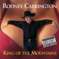 Purchase Rodney Carrington - King Of The Mountains