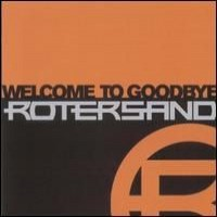 Purchase RoterSand - Welcome to Goodbye