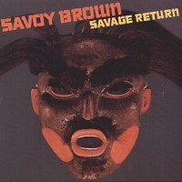 Purchase Savoy Brown - Savage Return