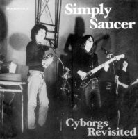 Purchase Simply Saucer - Cyborgs Revisited