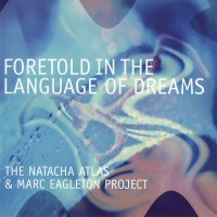 Purchase Natacha Atlas - Foretold In The Language Of Dreams