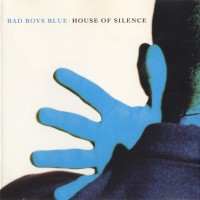 Purchase Bad Boys Blue - House Of Silence (CDS)