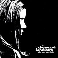 Purchase The Chemical Brothers - Dig Your Own Hole