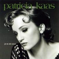 Purchase Kaas Patricia - 1993 Je Te Dis Vous