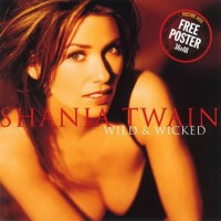 Purchase Shania Twain - Wild and Wicked