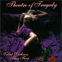 Purchase Theatre Of Tragedy - Velvet Darkness They Fear