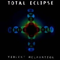 Purchase Total Eclipse - Violent Relaxation