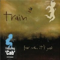 Purchase Train - For Me, It's You