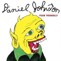 Purchase Daniel Johnston - Fear Yourself