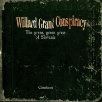Purchase Willard Grant Conspiracy - The Green, Green Grass of Slovenia