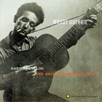 Purchase Woody Guthrie - Hard Travelin': The Asch Recordings, Vol. 3