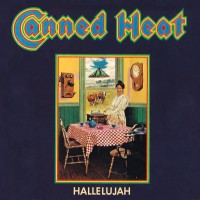 Purchase Canned Heat - Hallelujah (Reissued 2001)