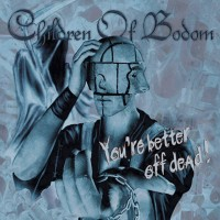 Purchase Children Of Bodom - You're Better Off Dead!