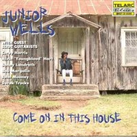 Purchase Junior Wells - Come on in This House