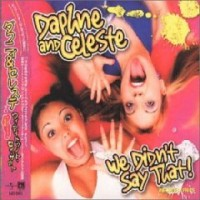 Purchase Daphne & Celeste - We Didn't Say That!