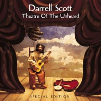 Purchase Darrell Scott - Theater of the Unheard (Special Edition)