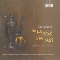 Purchase Einojuhani Rautavaara - The House of the Sun CD1