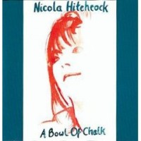 Purchase Nicola Hitchcock - A Bowl Of Chalk