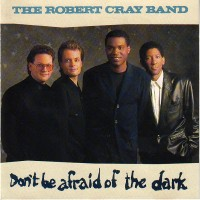 Purchase Robert Cray - Don't Be Afraid of the Dark