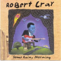 Purchase Robert Cray - Some Rainy Morning