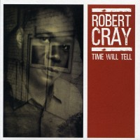 Purchase Robert Cray - Time Will Tell