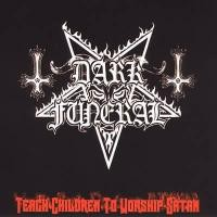 Purchase Dark Funeral - Teach Children to Worship Satan