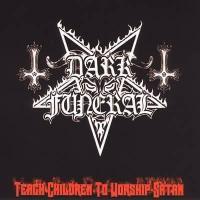 Purchase Dark Funeral - Teach Children to Worship Satan