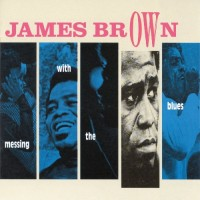 Purchase James Brown - Messing With The Blues