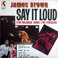 Purchase James Brown - Say It Loud, I'm Black and I'm Proud