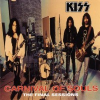 Purchase Kiss - Carnival Of Souls (The Final Sessions)