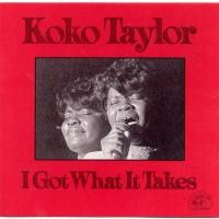 Purchase Koko Taylor - I Got What It Takes