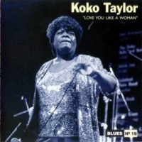 Purchase Koko Taylor - Love You Like A Woman