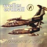 Purchase Welle:Erdball - Starfighter F-104G CDM
