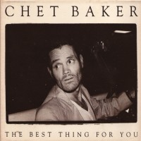 Purchase Chet Baker - The Best Thing For You