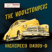 Purchase The Moonstompers - Highspeed Daddy-O