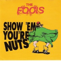 Purchase The Fools - Show 'Em You're Nuts