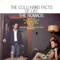 Purchase the nomads - The Cold Hard Facts Of Life