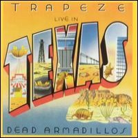 Purchase Trapeze - Live In Texas-Dead Armadillos