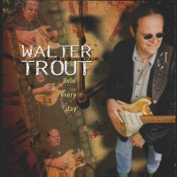 Purchase Walter Trout - Livin' every day