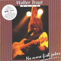 Purchase Walter Trout Band - Live (no more fish jokes)