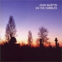 Purchase John Martyn - On the Cobbles